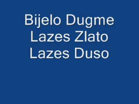 Bijelo Dugme - Lazes Zlato Lazes Duso
