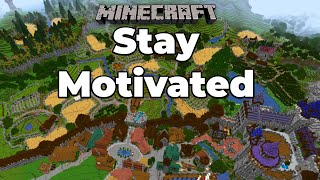How to Stay Motivated to Play Minecraft Survival