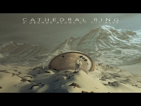 Cathedral Ring - A Decade Alone on the Alps [Full Album]