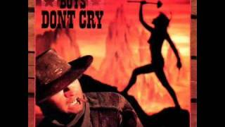 I Wanna Be A Cowboy - Boys Don