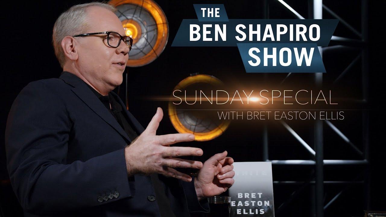 Bret Easton Ellis | The Ben Shapiro Show Sunday Special Ep. 61