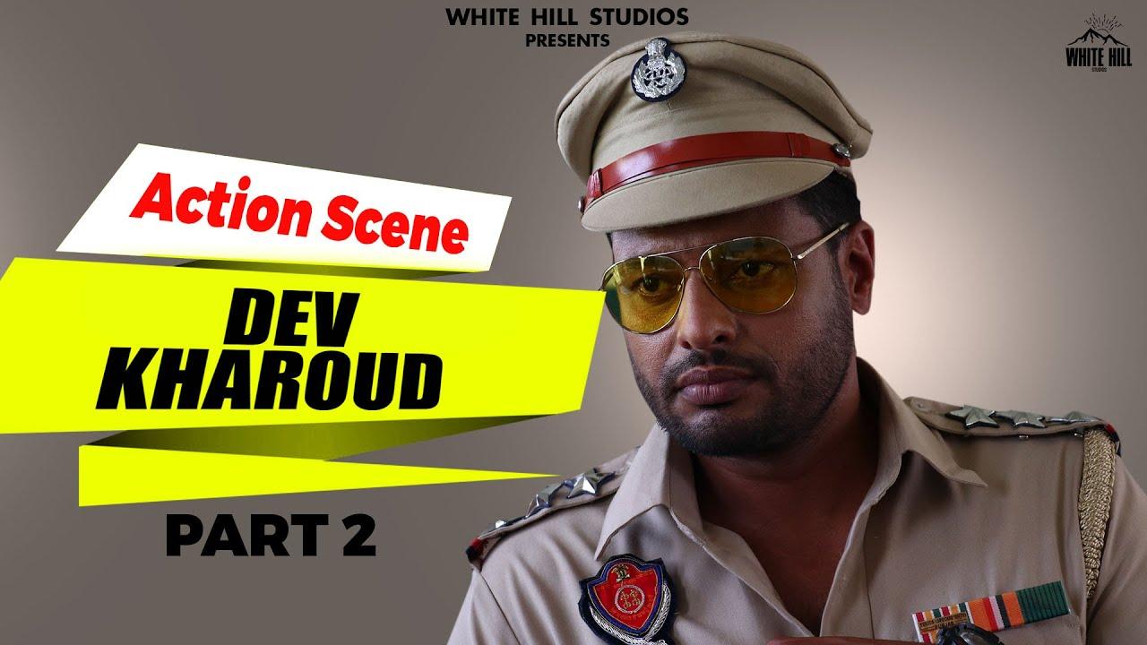 DEV KHAROUD : Action Scenes Part 2   Dsp Dev   New Punjabi Comedy Movie 2021   Fighting Scenes