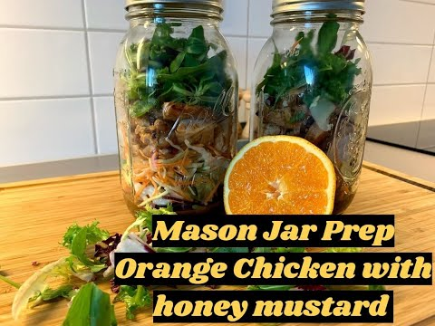 Mason Jar prep: Orange Chicken with honey mustard dressing
