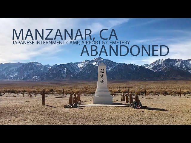 HISTORIC Manzanar, CA | Abandoned Airport | Abandoned Japanese Internment Camp &  CEMETERY!