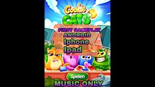 Cookie Cats First Gameplay (2018) Android, iphone & Ipad (music only)