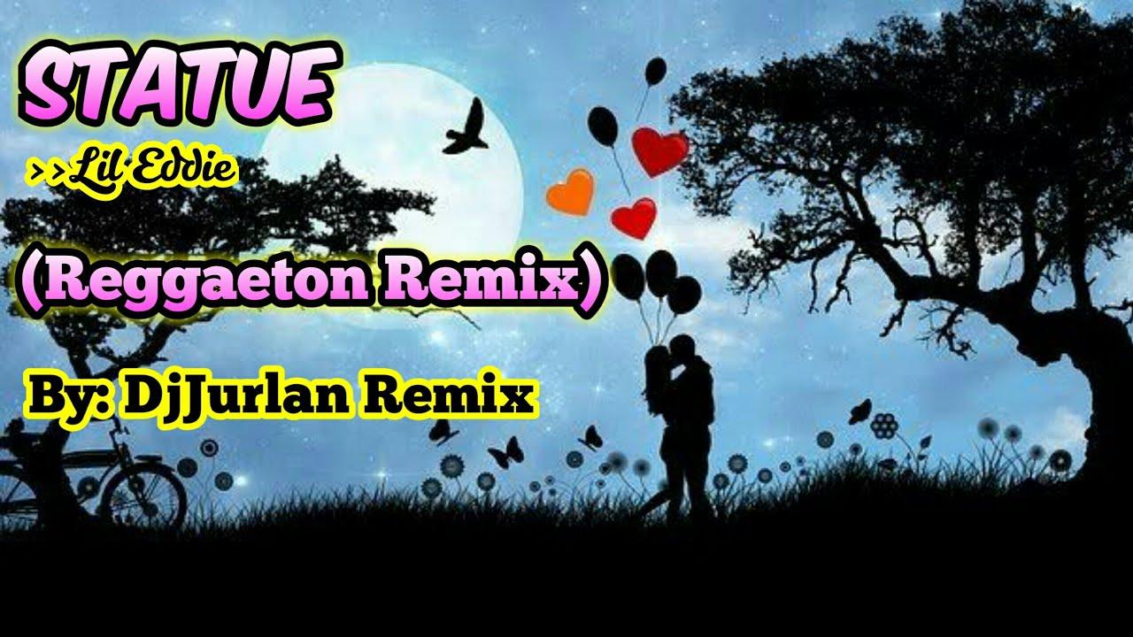 Download Statue (Reggaeton Remix) | DjJurlan Remix | Lil Eddie | TiktokViral2021