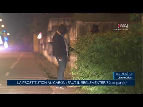 LES ENQUETES DE GABON 24   LA PROSTITUTION AU GABON 1ère partie