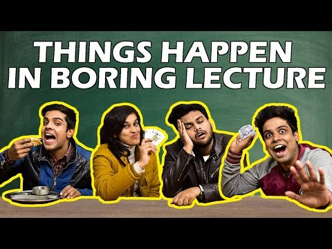 Things Happen in Boring Lecture | The...