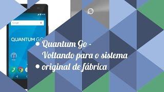 Quantum Go   Voltando para o sistema original de fábrica