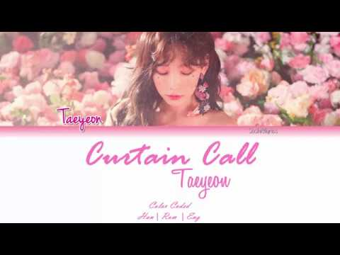 Free Download Taeyeon (태연) - Curtain Call Lyrics [color Coded/han/rom/eng] Mp3 dan Mp4