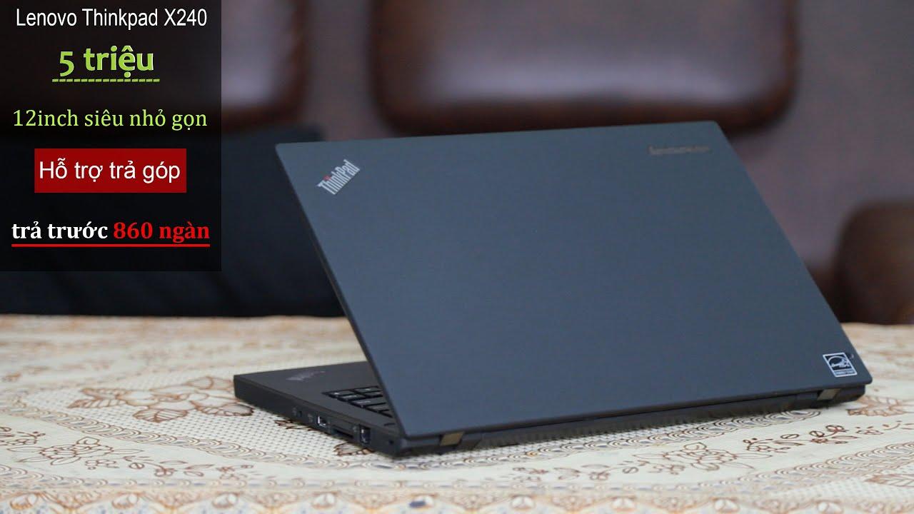 LENOVO THINKPAD X240 – laptop đáng mua trong tầm giá 5 triệu – hỗ trợ trả góp – didongtragop.vn