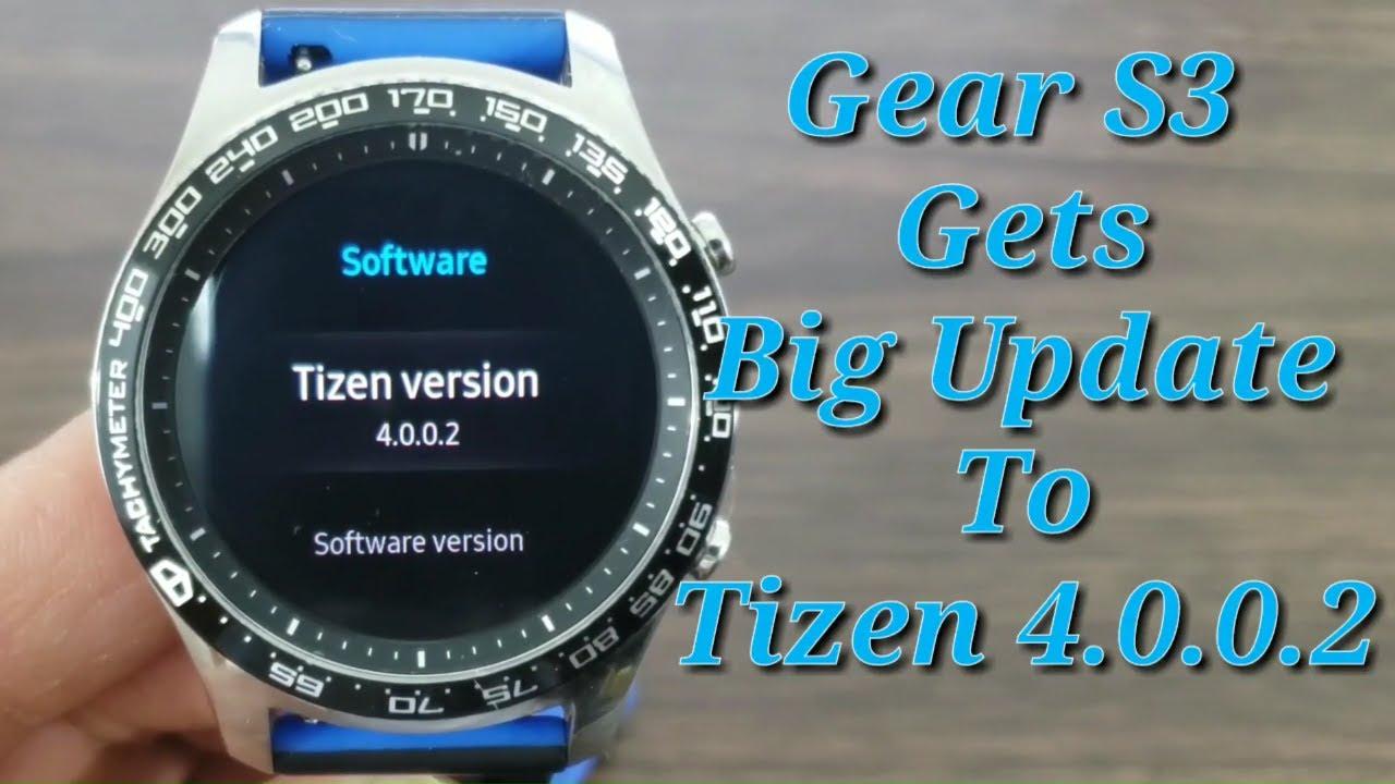 Samsung Gear S3 Gets Big Update To Tizen 4.0.0.2 2019 ...