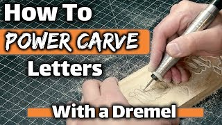 How To Wood Carve/Power Carve Letters With A Dremel or ANY Rotary Tool