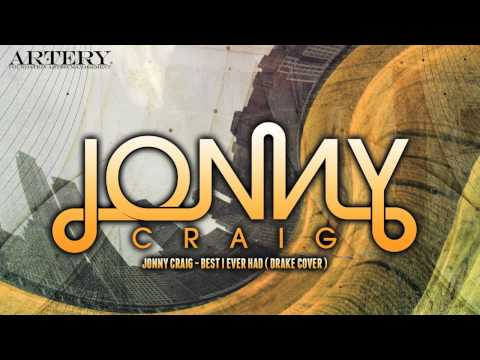 Jonny Craig - Best I Ever Had ( Drake Cover )