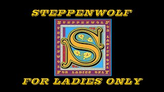 FOR LADIES ONLY hot EQ, lyrics Steppenwolf