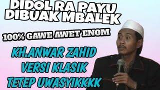 Download Video Di DoL Rapayu, Di Buak Mbalek Wkkk KH Anwar Zahid Versi KLasik Ternyata Uwasyikk MP3 3GP MP4