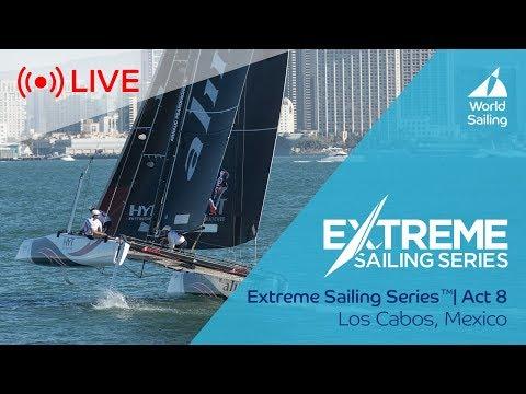 LIVE Sailing | Extreme Sailing Series™ - Act 8 | Los Cabos, Mexico | Sunday 3 December 2017