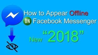 How to Appear Offline on Facebook Messenger 2018