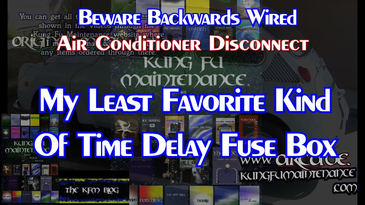 maxresdefault beware backwards wired air conditioner disconnect my least time delay fuse box at creativeand.co