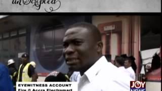 Eyewitness Account Fire @ Accra Electromart