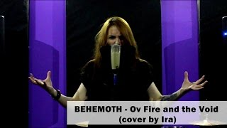 BEHEMOTH - ov Fire and the Void (cover by IRA) female extreme vocal