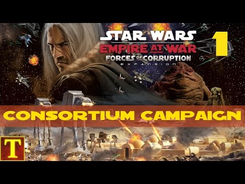 Star Wars Empire at War - Forces of Corruption Campaign # 1