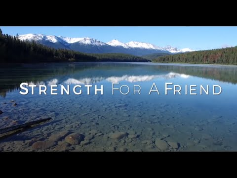 Strength For A Friend HD
