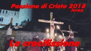 Passione di Cristo 2018 - La crocifissione