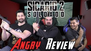Sicario: Day of the Soldado - Angry Movie Review