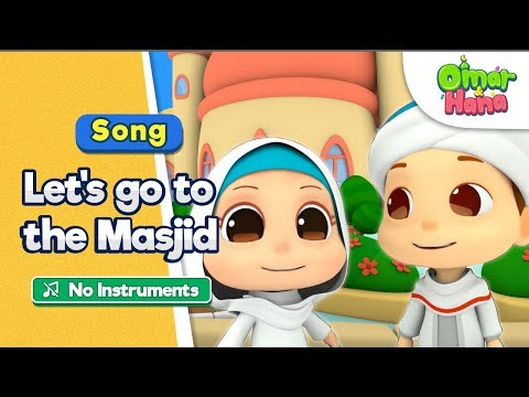[NO INSTRUMENTS] Omar & Hana | Let's Go To The Masjid | Colour Of Voices | Islamic Songs For Kids