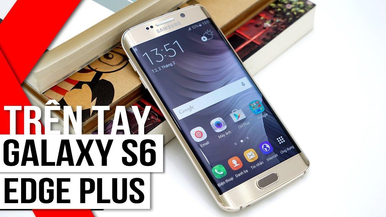 FPT Shop – Trên tay Galaxy S6 Edge Plus: Flagship tuyệt đỉnh của Samsung