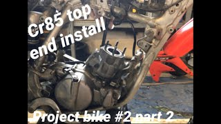 05 cr85 (top end install ) project bike #3 parts 2..