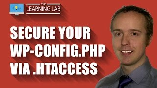 Protect Your WordPress WP-Config.php Via .htaccess - Hacker Proofing Your Site | WP Learning Lab