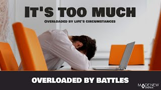 Overloaded By Battles | It's Too Much | Made New Church