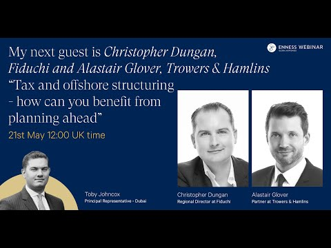 Enness Webinar: Tax and offshore structuring - how can you b