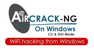 How to use Aircrack-ng on Windows 10 in CLI & GUI mode [Hindi]
