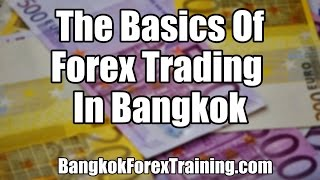 The Basics Of Forex Trading In Bangkok