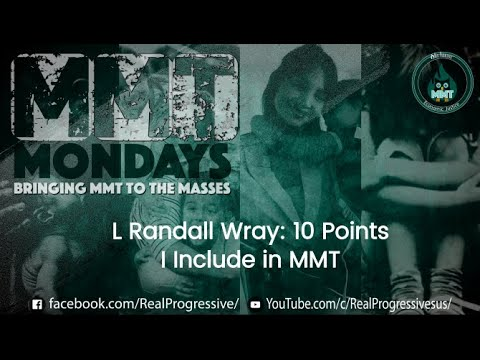 L Randall Wray: 10 Points I Include in MMT
