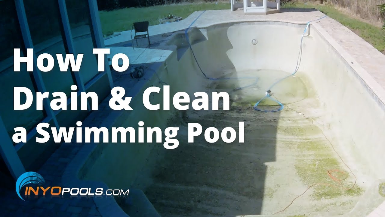 How To Drain And Clean A Swimming Pool