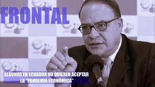 ALGUNOS EN ECUADOR NO QUIEREN ACEPTAR LA PANDEMIA ECONÓMICA