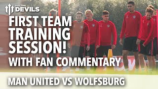 Fan Commentary | Manchester United Vs Wolfsburg | First Team Training