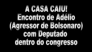 A CASA CAIU! Adélio Visitou Deputado no congresso