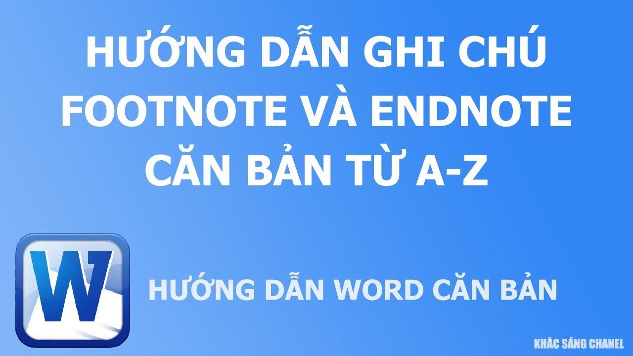 Hướng dẫn ghi chú trong Word footnote và endnote căn bản từ A – Z