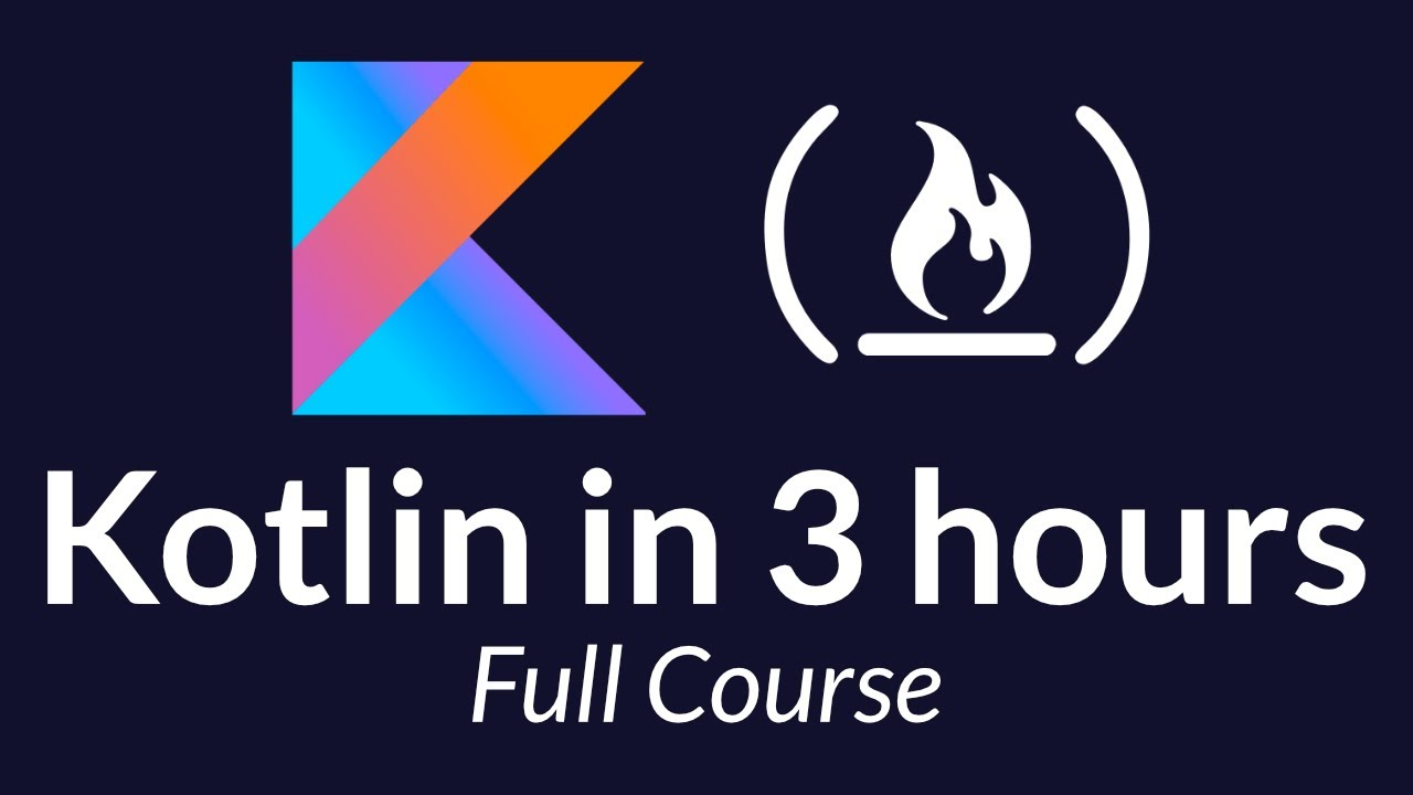 Kotlin Course - Tutorial for Beginners