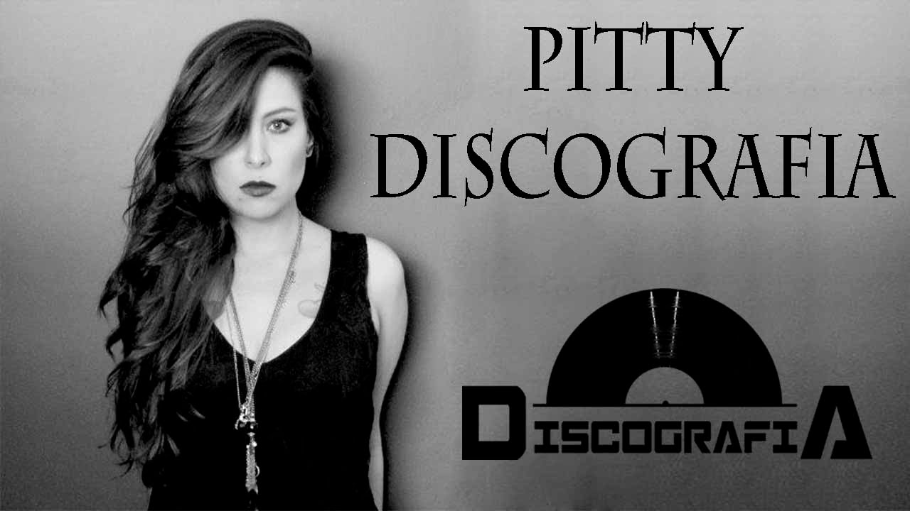COMPLETA DE DISCOGRAFIA PITTY BAIXAR