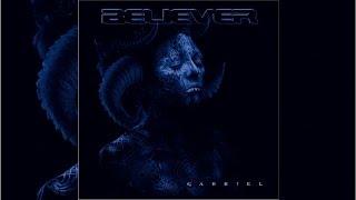 BELIEVER ►Gabriel◄ [Full Album]