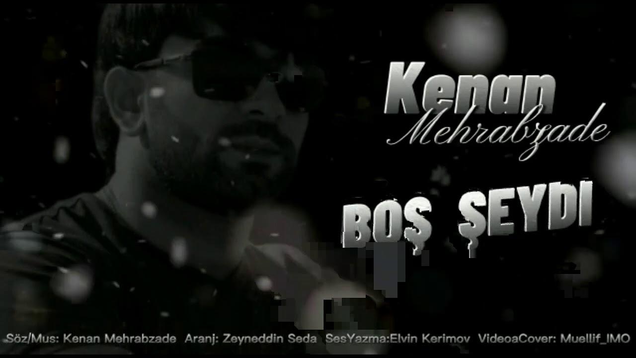 Kenan Mehrabzade - Bos seydi (Audio Official)