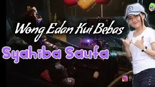 Download Mp3 Wong Edan Kui Bebas Syahiba Saufa