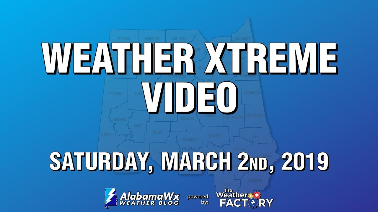 Saturday, March 2nd, 2019 - Weather Xtreme Video