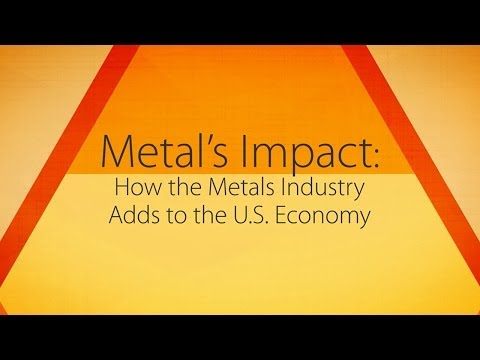 Metal's Impact: How the Metals Industry Adds to the U.S. Economy